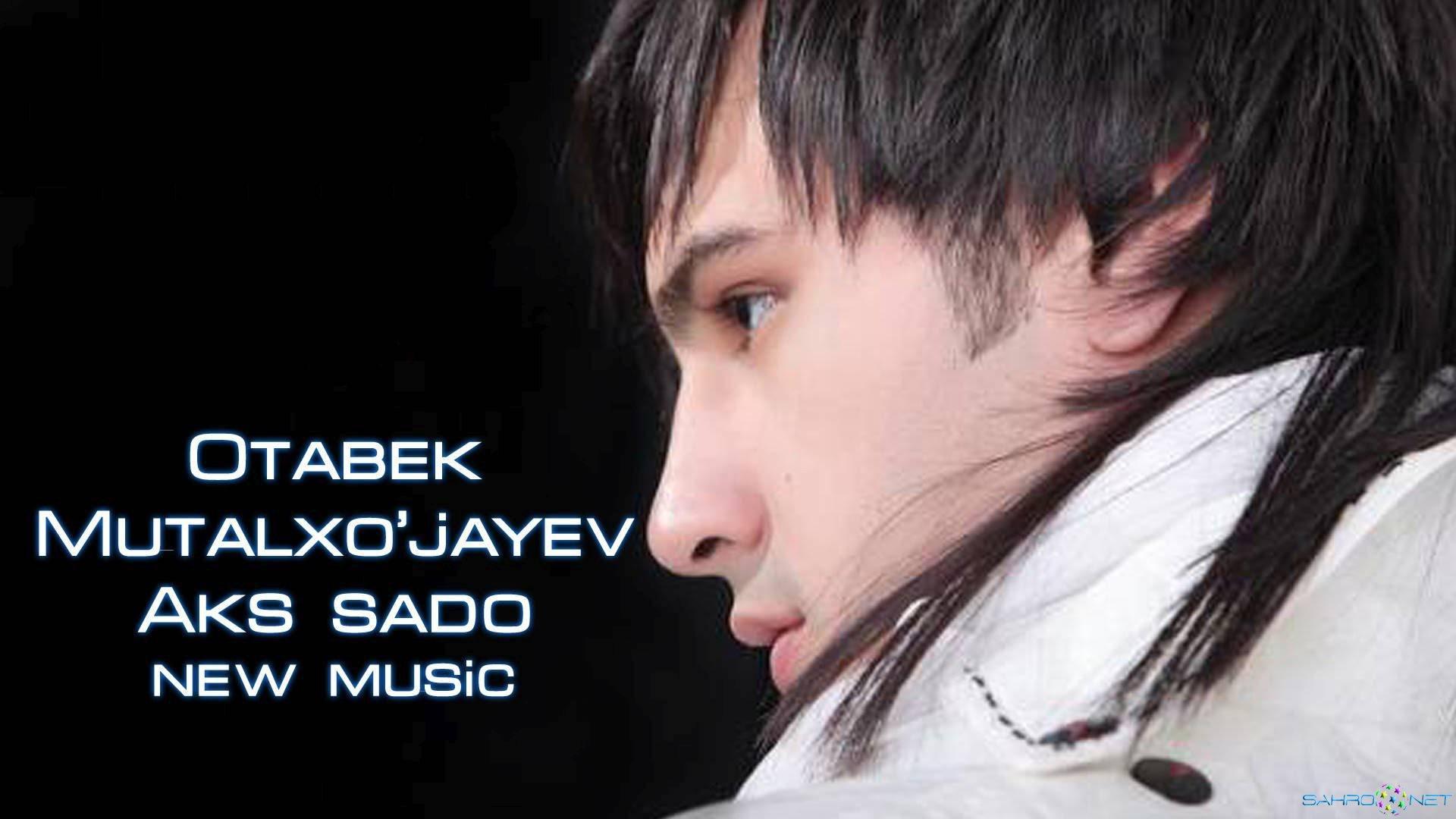 OTABEK MUTALXO JAYEV MP3 СКАЧАТЬ БЕСПЛАТНО