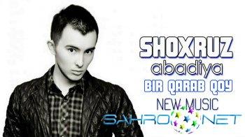 Shoxruz (Abadiya) - Bir qarab qoy (new music)