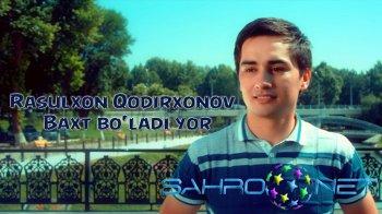 Rasulxon Qodirxonov - Baxt bo'ladi yor