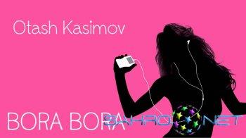 Otash Kasimov - Bora bora (new music)