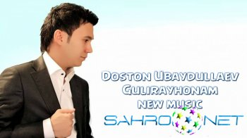 Doston Ubaydullaev - Gulirayhonam (new music)
