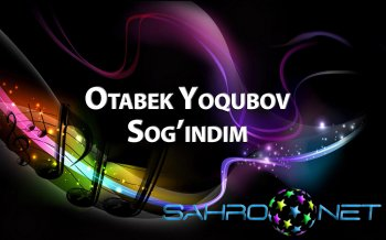 Otabek Yoqubov - Sog�indim (new music)