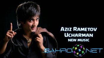 Aziz Rametov - Ucharman (new music)