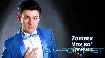 Zoirbek - Voy bo� (new music)