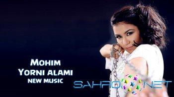 Mohim - Yorni alami (new music)