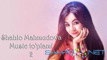 Shahlo Mahmudova - Music to'plami-2