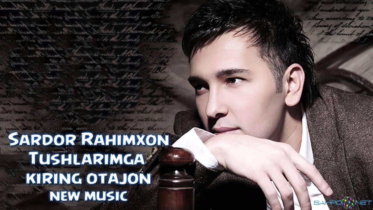 Sardor Rahimxon - Tushlarimga kiring otajon 2014 Скачать MP3
