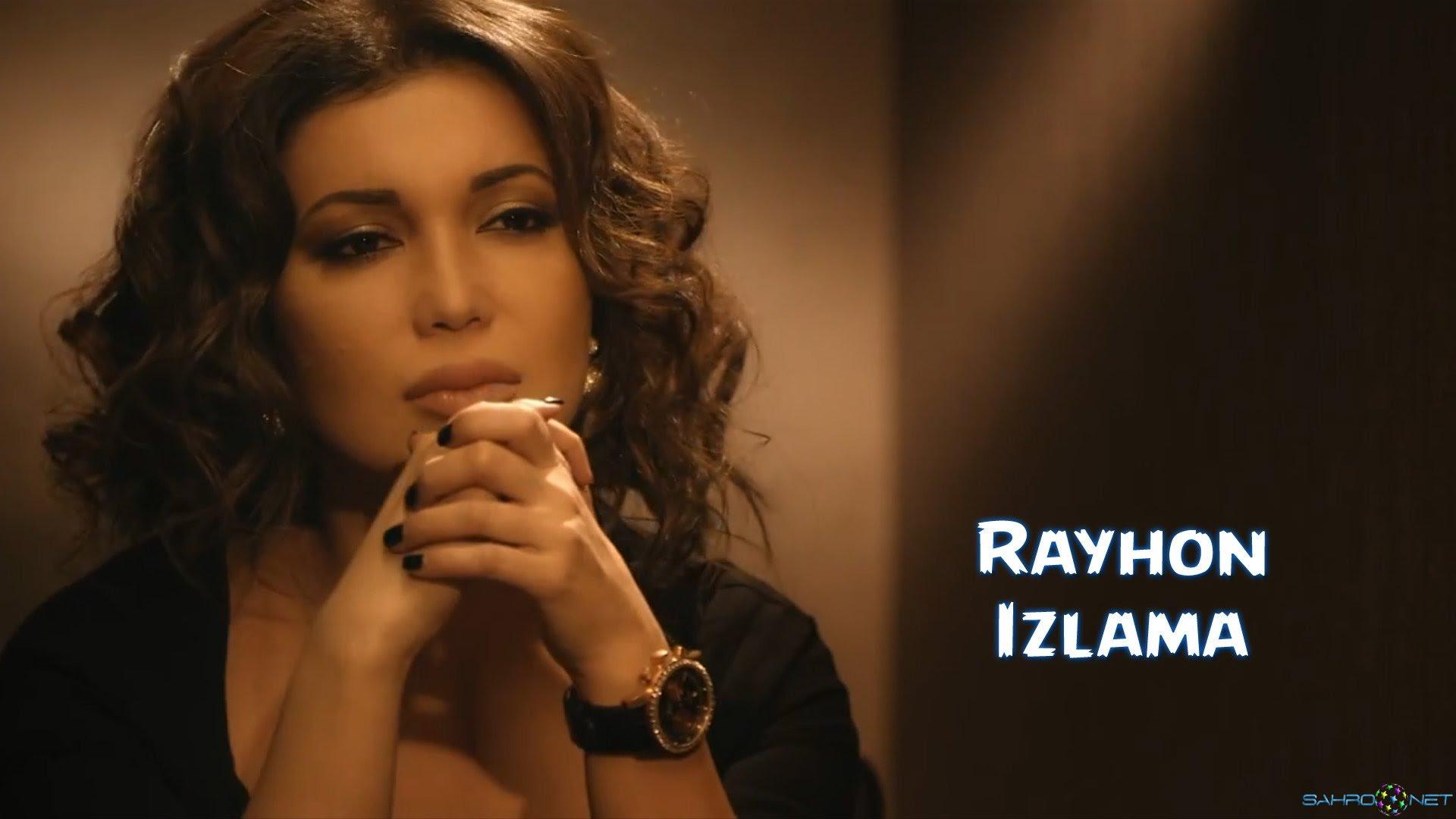 Rayhon - Izlama 2015 Янги Узбек Клип 2015