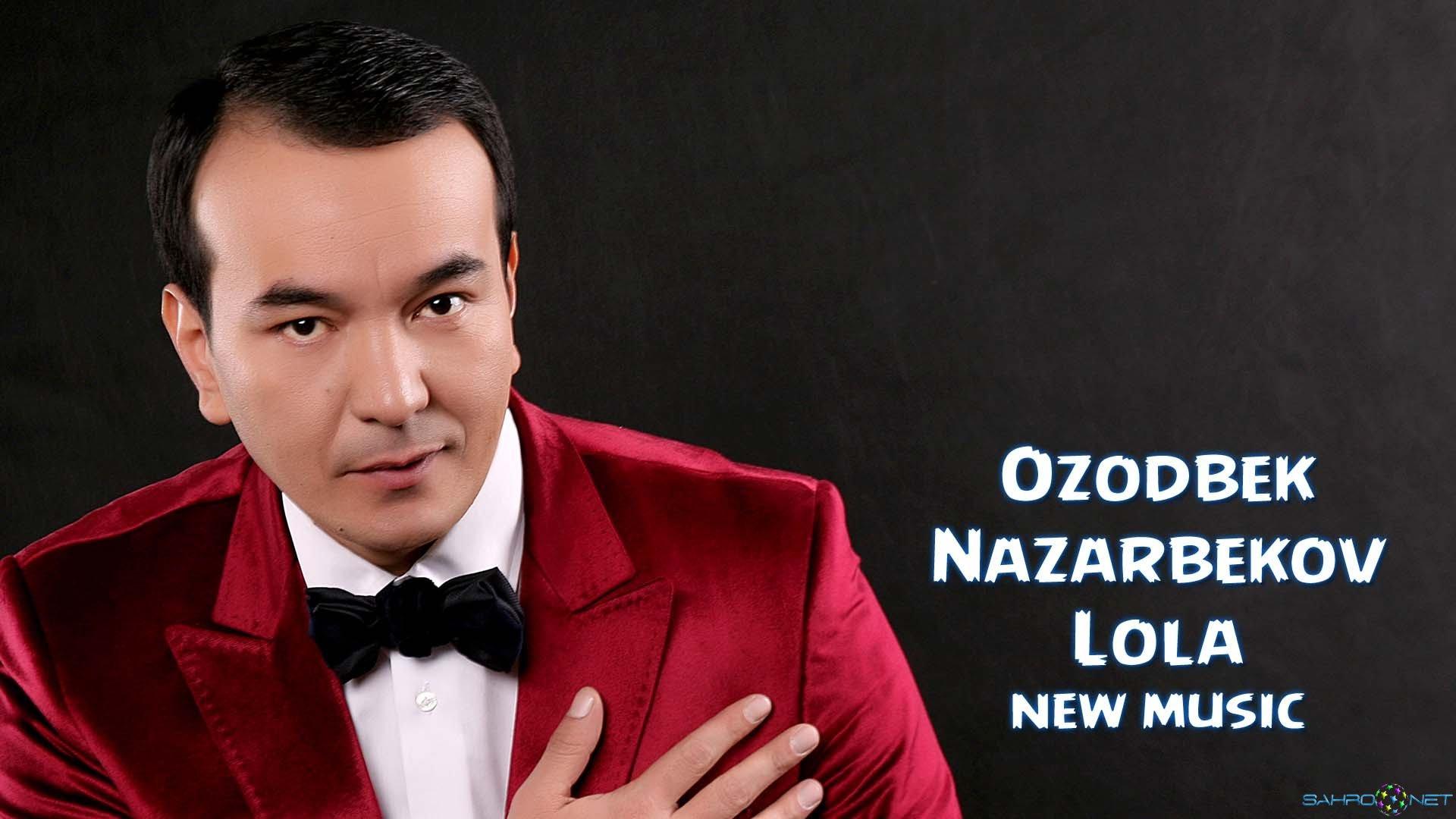 Ozodbek Nazarbekov 2015 Yangi MP3 Lola
