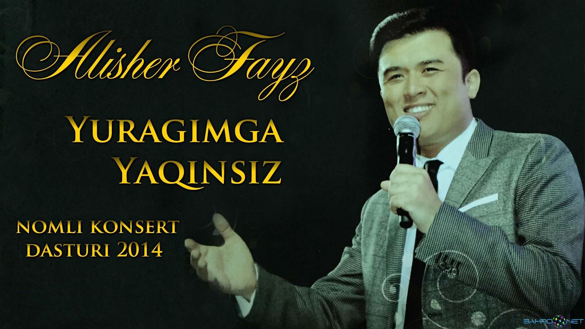 """Alisher Fayz - """"Yuragimga yaqinsiz"""" konsert dasturi 2014"""