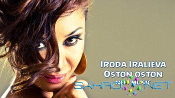 Iroda Iralieva - Oston oston (new music)