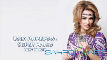 Lola Ahmedova - Super Mario (new music)