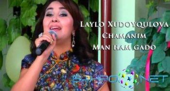 """Laylo Xudoyqulova - """"Man ham gado"""" va """"Chamanim"""""""