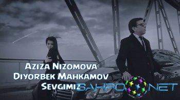 Aziza Nizomova va Diyorbek Mahkamov - Sevgimiz