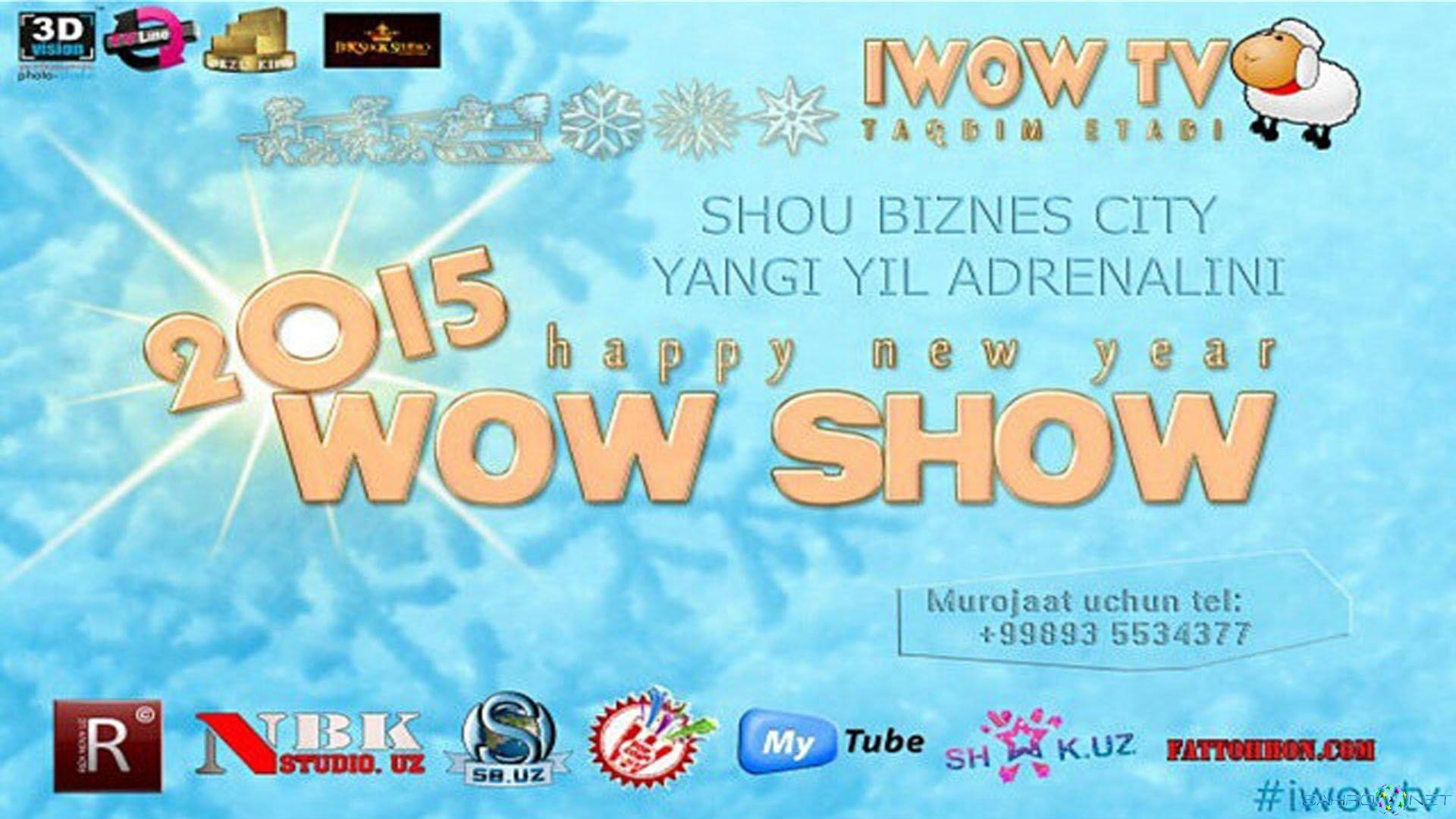 Wow Shou 2015 - iWOWTV Янги Йиллик Узб Шоу 2015