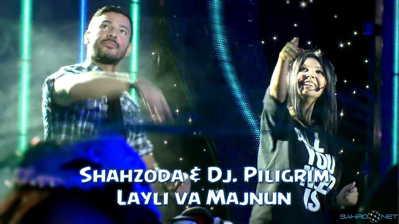 Shahzoda & Dj. Piligrim - Layli va Majnun