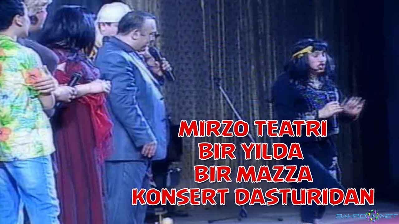 """Mirzo teatri - """"Bir yilda bir mazza"""" konsert dasturidan"""