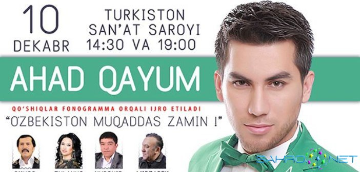 "Ahad Qayum / Ахад Каюм ""O'zbekiston muqaddas zamin"" konsert dasturi 2014"