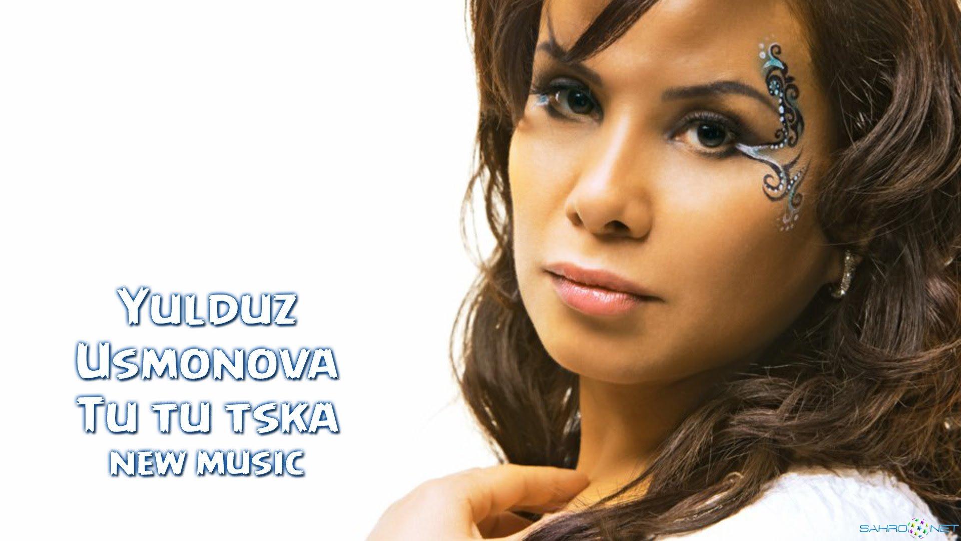 Yulduz Usmonova - Tu tu tska 2015 скачать