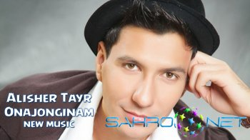 Alisher Tayr - Onajonginam (new music)