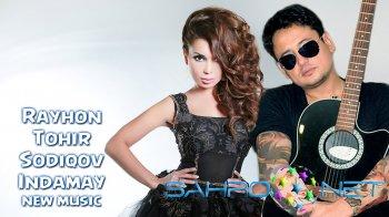 Rayhon & Tohir Sodiqov - Indamay (new music)