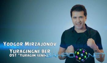 Yodgor Mirzajonov - Yuragingni ber