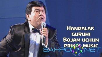 Handalak guruhi - Bojam uchun (prikol music)
