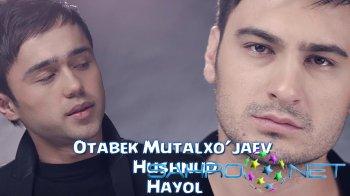 Otabek Mutalxo'jaev & Hushnud - Hayol