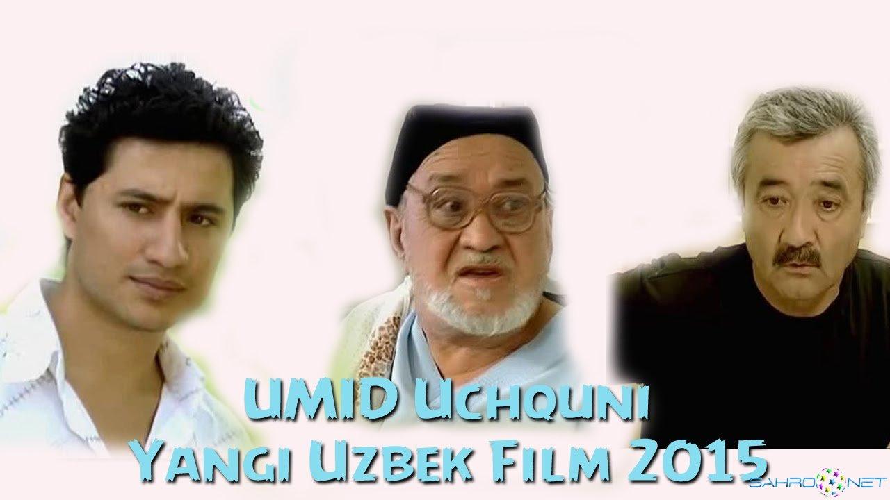 Umid Uchquni / Умид Учкуни Янги Узбек Кино 2015 Факат Янгилари бизда