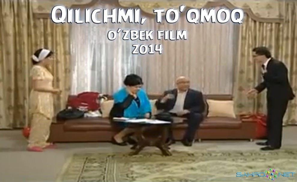 Uzbek Kino Qilichmi To'qmoq / Киличми Токмок Yangi Uzbek Kino Film 2015 Yangi Kinolari