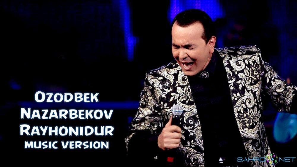 Ozodbek Nazarbekov - Rayhonidur Yangi Uzb Mp3 2015