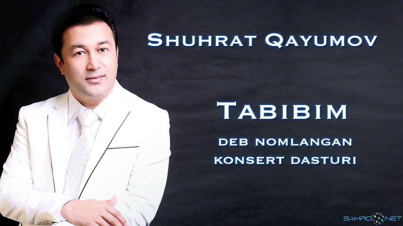 Shuhrat Qayumov Tabibim 2014 konsert dasturi