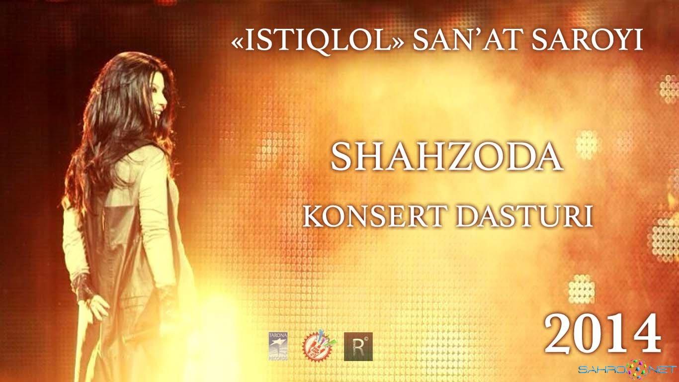 Shahzoda - Konsert dasturi 2014-yil (TOLIQ HOLDA)