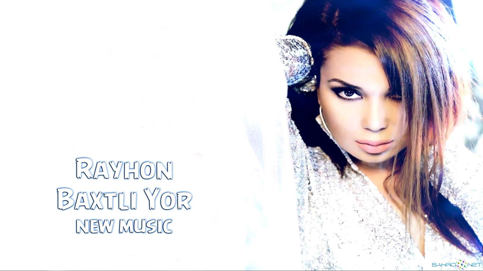 Rayhon - Baxtli yor 2015 Onlyne