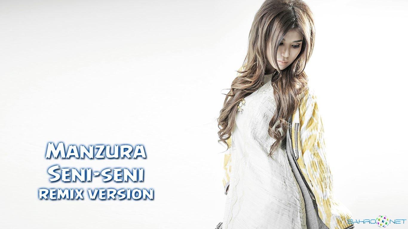 Manzura - Seni-seni (remix music version) 2015