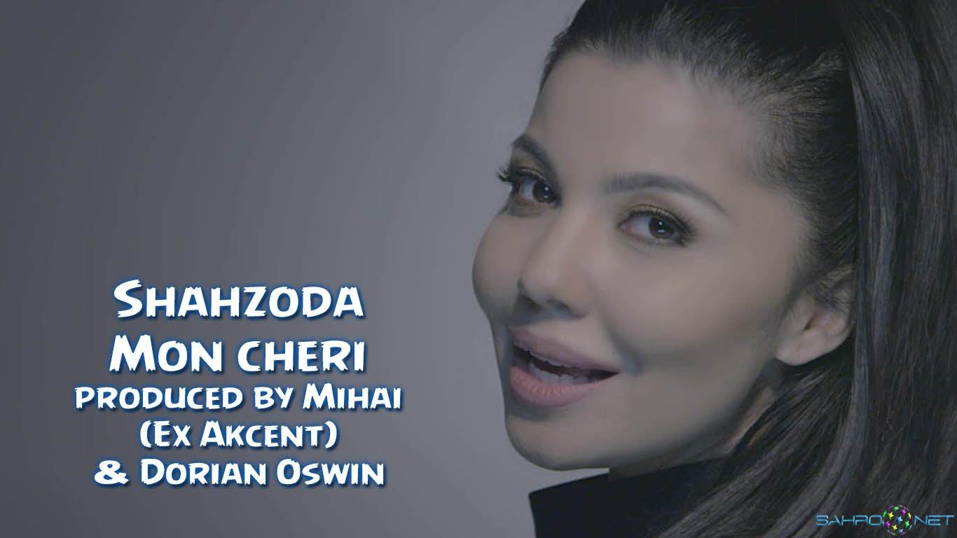 Shahzoda - Mon cheri (Ex Akcent) & Dorian Oswin 2015 Онлайн Клипы 2015