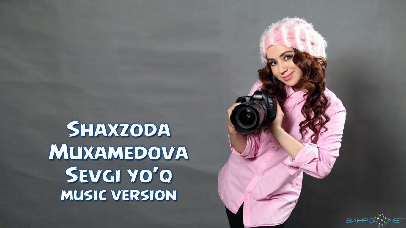 Shaxzoda Muxamedova - Sevgi yo'q (new music) 2015