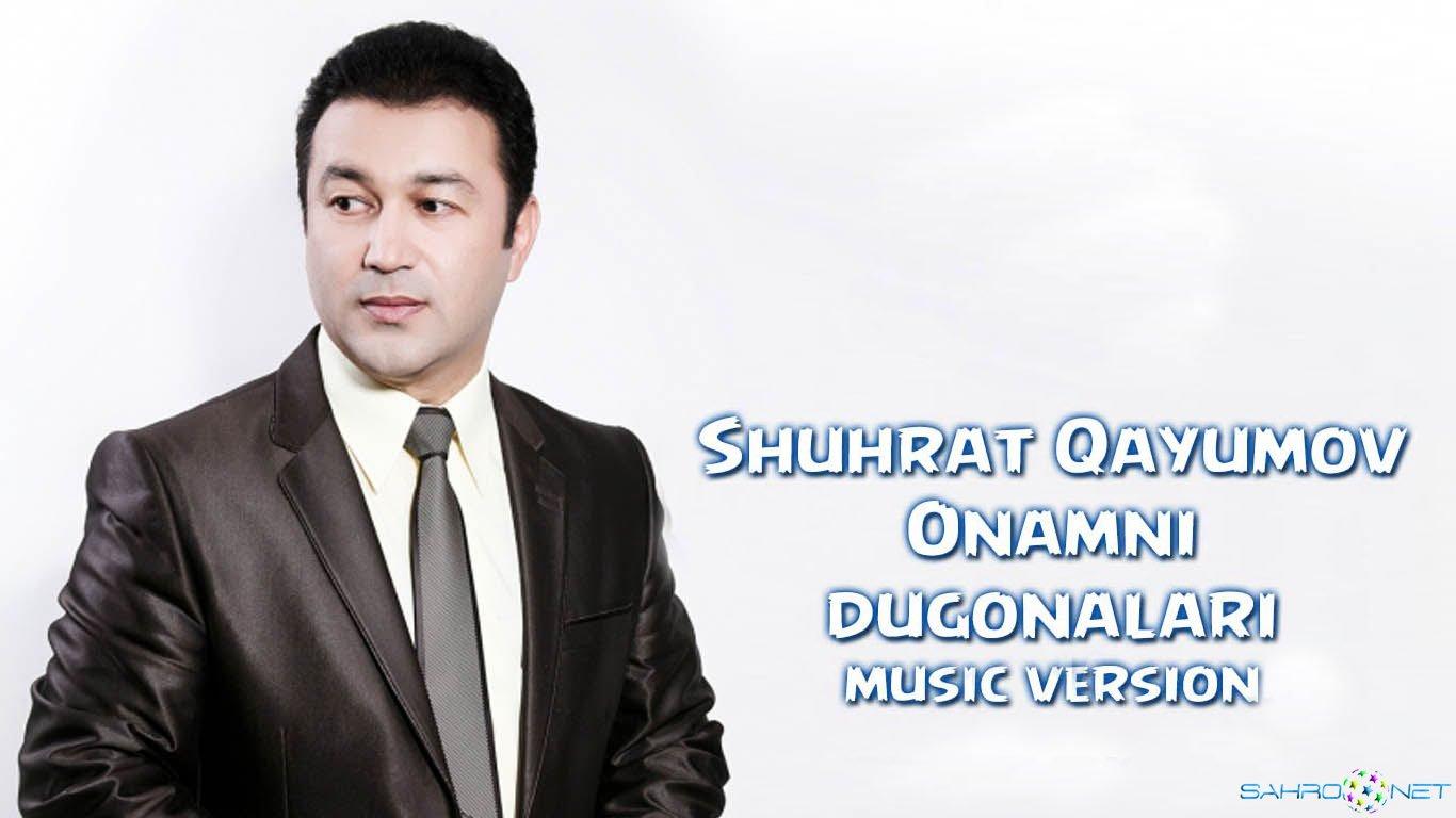 Shuhrat Qayumov - Onamni dugonalari (new music) 2015