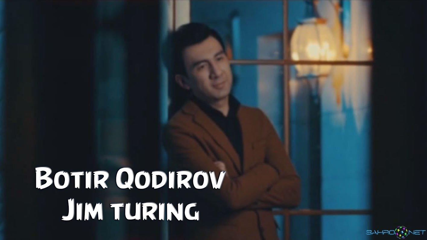 Botir Qodirov - Jim turing 2015 HD Video Uzb Klip