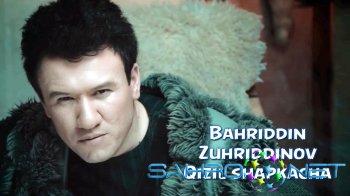 Bahriddin Zuhriddinov - Qizil shapkacha