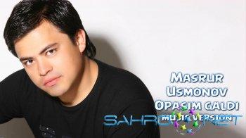 Masrur Usmonov - Opasim galdi (new music)