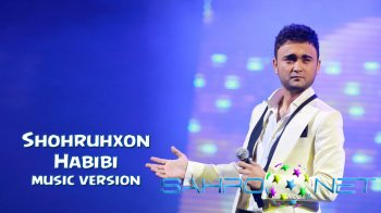 Shohruhxon - Habibi (new music)