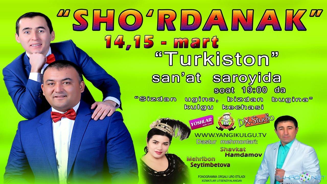 """Sho'rdanak - """"Sizdan ugina bizdan bugina"""" nomli konsert dasturi 2015"""