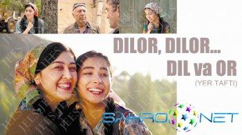 Dilor, Dilor, Dil va Or - Yangi o'zbek film haqida