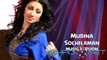 Mubina - Sochilaman (new music)
