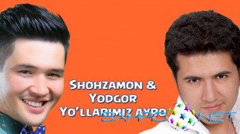 Shohzamon va Yodgor Mirzajonov - Yo'llarimiz ayro (new music)