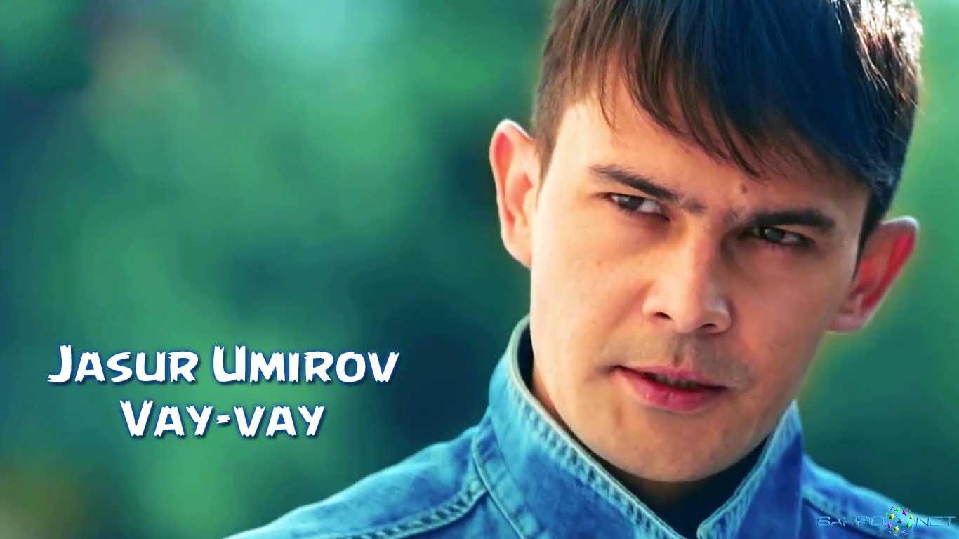 Jasur Umirov 2015 Янги Узбек Клип Vay-vay 2015