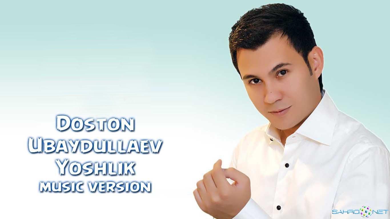 Doston Ubaydullaev - Yoshlik (new music) 2015
