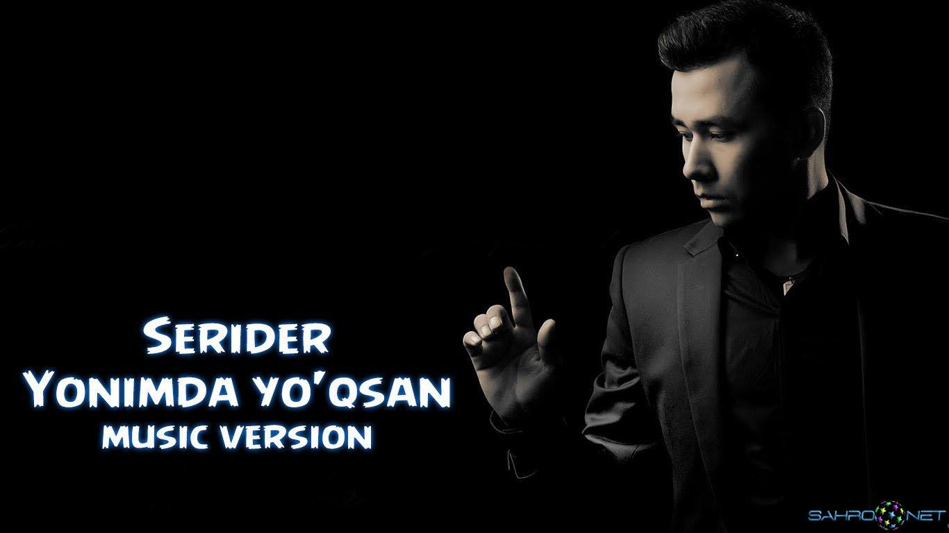 Serider - Yonimda yo'qsan (new music) 2015