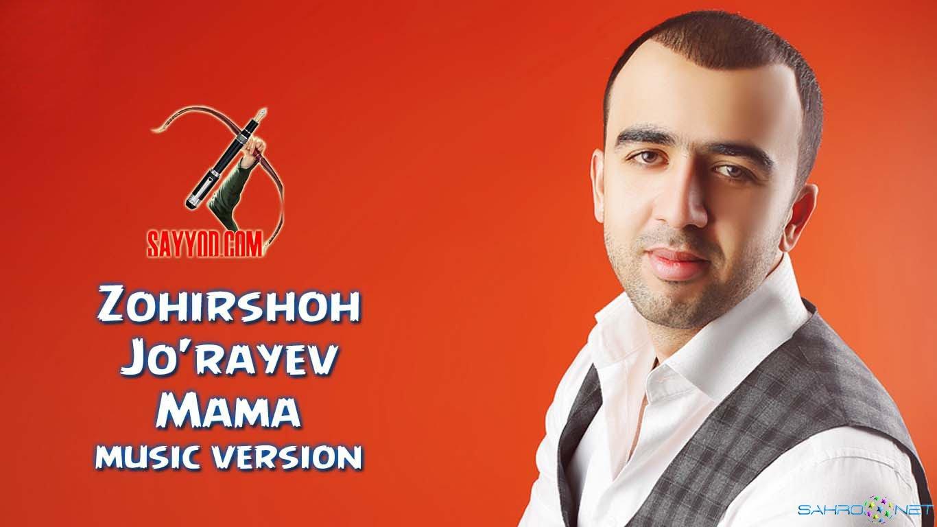 Zohirshoh Jo'rayev - Mama (new music) 2015